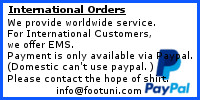International Orders We provide worldwide service.For International Customers,we offer EMS.Payment is only available via Paypal.(Domestic can't use paypal. )​Please contact the hope of shirt.info@footuni.com