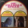 Latin Jazz Quintet/Oh Pharaoh Speak