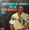 Otis Spann /The Blues Is Where It's At