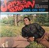 James Brown / Soul On Top