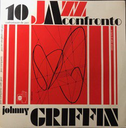 Johnny Griffin/Jazz Confronto 10