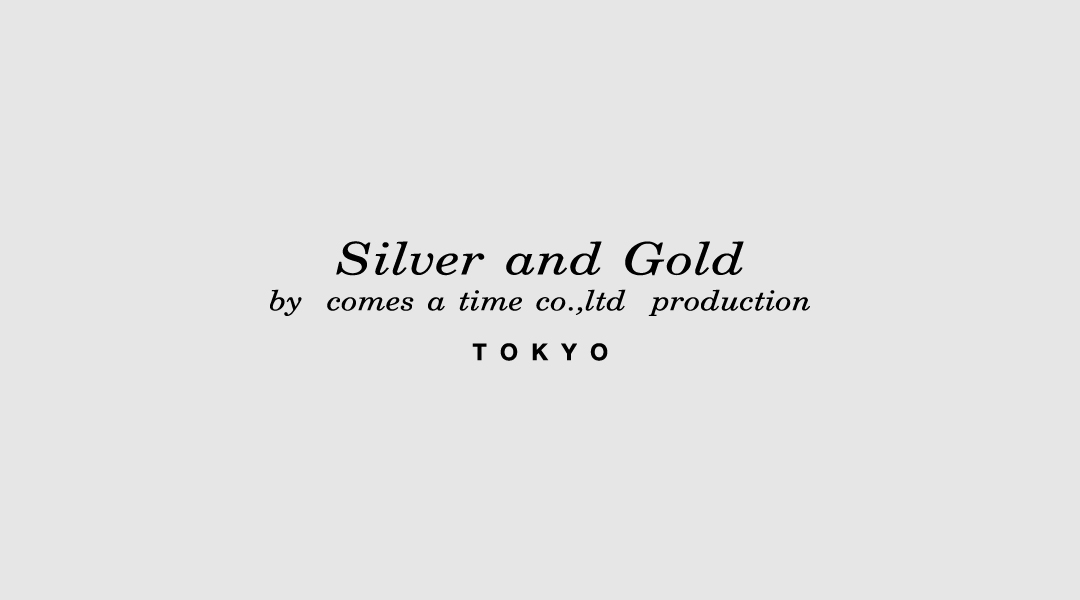 Silver and Gold TOKYO