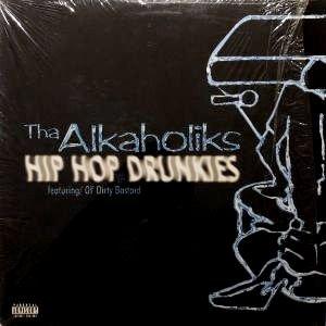THA ALKAHOLIKS - HIP HOP DRUNKIES feat. OL' DIRTY BASTARD (12) (VG+/EX)