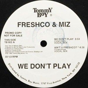 FRESHCO & MIZ - WE DON'T PLAY (12) (EX/EX)