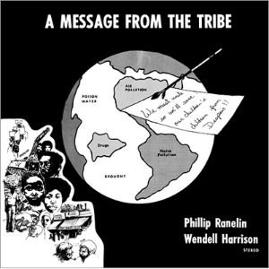 PHILLIP RANELIN & WENDELL HARRISON - MESSAGE FROM THE TRIBE (LP) (RE) (NEW)