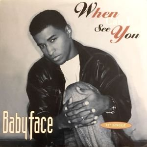 BABYFACE - WHEN CAN I SEE YOU (12) (VG+/VG+)