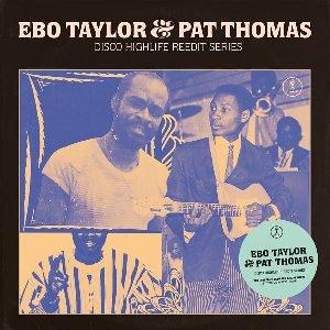 EBO TAYLOR & PAT THOMAS - DISCO HIGHLIFE REEDIT SERIES VOL. 3 (LP) (NEW)