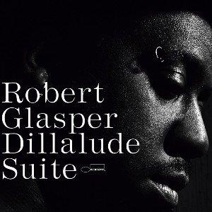 ROBERT GLASPER - DILLALUDE SUITE (12) (NEW)