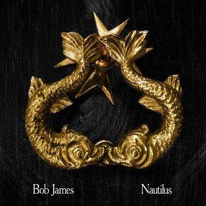 BOB JAMES - NAUTILUS / SUBMARINE (7) (NEW)