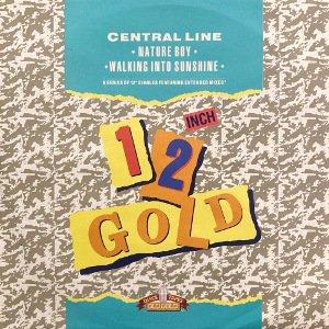 CENTRAL LINE - NATURE BOY / WALKING INTO SUNSHINE (12) (RE) (EX/VG+)