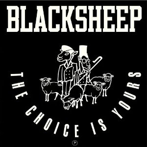 BLACK SHEEP - THE CHOICE IS YOURS (7) (NEW)