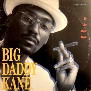 BIG DADDY KANE - TO BE YOUR MAN / AIN'T NO STOPPIN' US NOW (12) (VG+/VG+)
