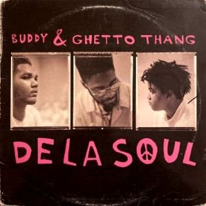 <img class='new_mark_img1' src='https://img.shop-pro.jp/img/new/icons3.gif' style='border:none;display:inline;margin:0px;padding:0px;width:auto;' />DE LA SOUL - BUDDY & GHETTO THANG (12) (VG+/G)