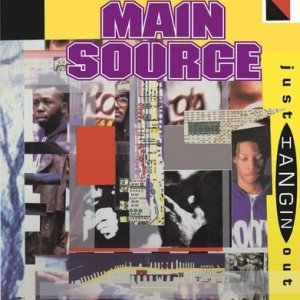 MAIN SOURCE - JUST HANGIN' OUT (7) (NEW)