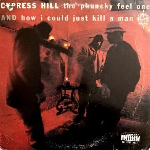 CYPRESS HILL - HOW I COULD JUST KILL A MAN / THE PHUNCKY FEEL ONE (12) (VG/VG)
