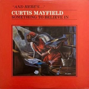 <img class='new_mark_img1' src='https://img.shop-pro.jp/img/new/icons3.gif' style='border:none;display:inline;margin:0px;padding:0px;width:auto;' />CURTIS MAYFIELD - SOMETHING TO BELIEVE IN (LP) (PROMO) (EX/VG+)