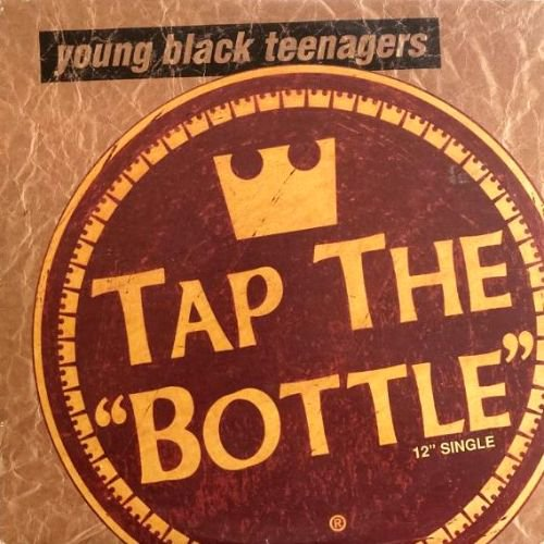 YOUNG BLACK TEENAGERS - TAP THE BOTTLE (12) (VG+/VG+)