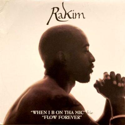 RAKIM - WHEN I B ON THA MIC / FLOW FOREVER (12) (VG+/VG)
