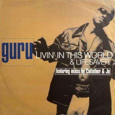 GURU - LIVIN' IN THIS WORLD / LIFESAVER (12) (VG/VG+)