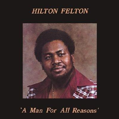 HILTON FELTON - MAN FOR ALL REASONS (LP) (NEW)