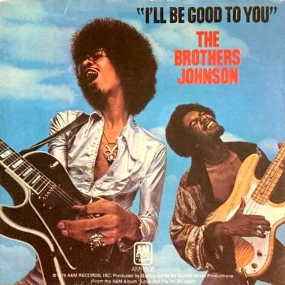 THE BROTHERS JOHNSON - I'LL BE GOOD TO YOU (7) (VG+)