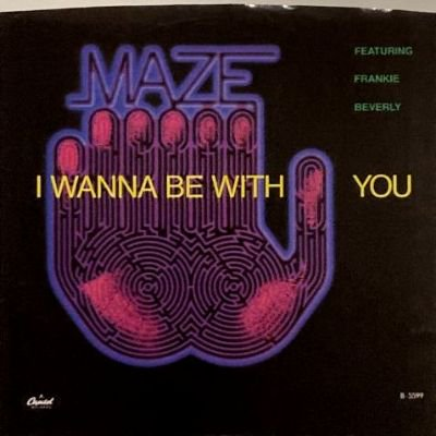 MAZE feat. FRANKIE BEVERLY - I WANNA BE WITH YOU (7) (VG+/VG+)
