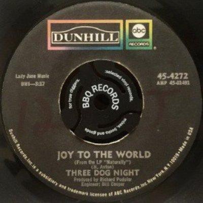 THREE DOG NIGHT - JOY TO THE WORLD / I CAN HEAR YOU CALLING (7) (VG+/VG+)