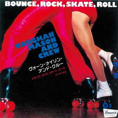 VAUGHAN MASON AND CREW - BOUNCE, ROCK, SKATE, ROLL (7) (NEW)