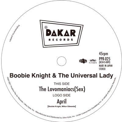 BOOBIE KNIGHT & THE UNIVERSAL LADY - THE LOVEMANIACS (SEX) / APRIL (7) (NEW)