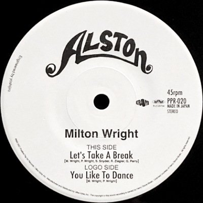 MILTON WRIGHT - LET'S TAKE A BREAK / YOU LIKE TO DANCE (7) (NEW)