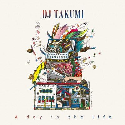 DJ TAKUMI - A DAY IN THE LIFE (CD) (DJ MIX) (NEW)