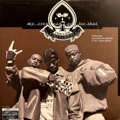 TRIGGER THA GAMBLER - MY CREW CAN'T GO FOR THAT (12) (EX/VG+)
