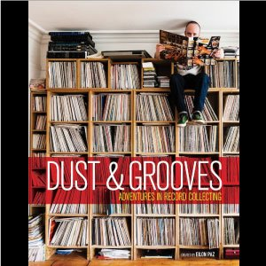 EILON PAZ / DUST & GROOVE - ADVENTURES IN RECORD COLLECTING: 2ND EDITION (BOOK) (NEW)