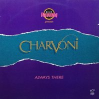 CHARVONI / ALWAYS THERE