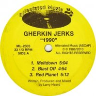GHERKIN JERKS / 1990 EP