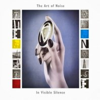 THE ART OF NOISE / IN VISIBLE SILENCE