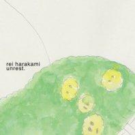 REI HARAKAMI / UNREST