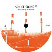 SON OF SOUND / THE LOVE UP BEAT DOWN