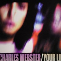 CHARLES WEBSTER / YOUR LIFE
