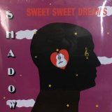 Shadow - Sweet Sweet Dream (LP - REISSUE) '16 ('84)