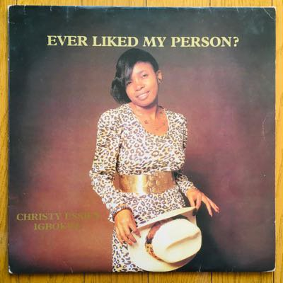 Christy Essien Igbokwe - Ever Liked My Person? (LP) '81