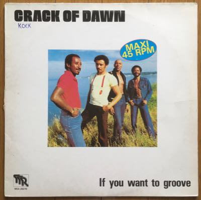 Crack Of Dawn - If You Want To Groove (12