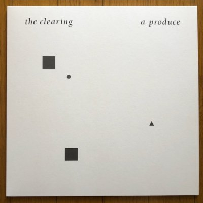 A Produce - The Clearing (LP) '19 [REISSUE]