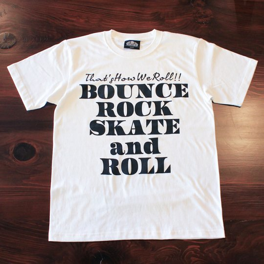 BOUNCE ROCK SKATE and ROLL(バウンス ロック スケート アンド ロール) Tシャツ(ソフト) ホワイト