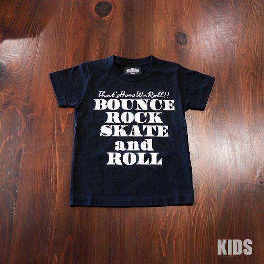 BOUNCE ROCK SKATE and ROLL(バウンス ロック スケート アンド ロール)キッズTシャツ(ソフト)ブラック