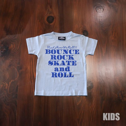 BOUNCE ROCK SKATE and ROLL(バウンス ロック スケート アンド ロール)キッズTシャツ(ソフト)ブルー<img class='new_mark_img2' src='//img.shop-pro.jp/img/new/icons5.gif' style='border:none;display:inline;margin:0px;padding:0px;width:auto;' />