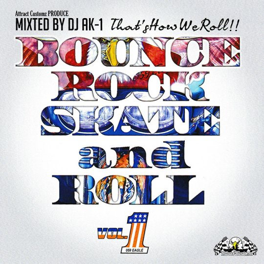 DJ AK-1 / BOUNCE ROCK SKATE AND ROLL VOL.1