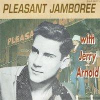Jerry Arnold - Pleasant Jamboree - OLD HAT GEAR