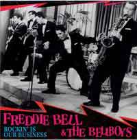 Freddie Bell & The Bell Boys - Rockin' Is Our Business - OLD HAT GEAR