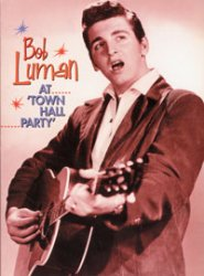 Bob Luman - At Town Hall Party - OLD HAT GEAR